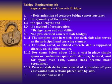 Bridge Engineering (6) Superstructure – Concrete Bridges 1. *Determination of concrete bridge superstructure: 1.1 the geometry of the bridge; 1.2 the span.