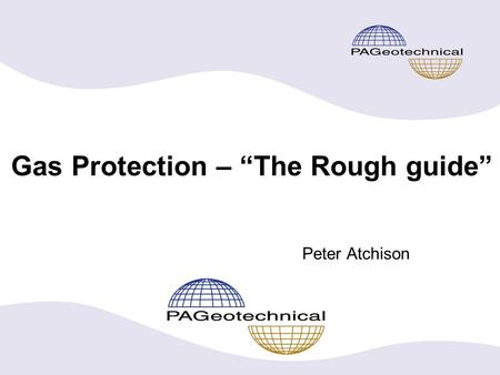 "Gas Protection – ""The Rough guide"" Peter Atchison."