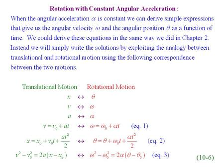 (10-6). Example: An electric motor rotating a grinding wheel at 100 rev/min is switched off. Assuming constant negative angular acceleration of.
