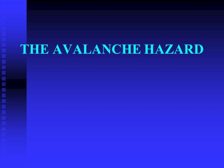 THE AVALANCHE HAZARD. 2 news clips from 1999, 7.17 mins.