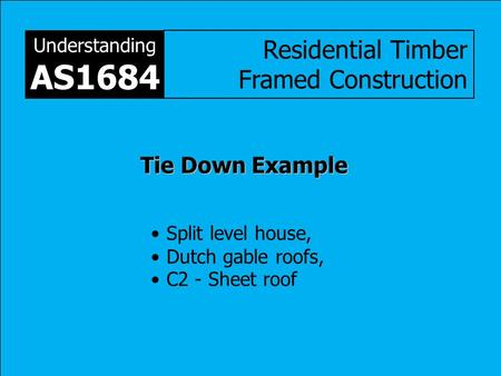 AS1684 Residential Timber Framed Construction Tie Down Example