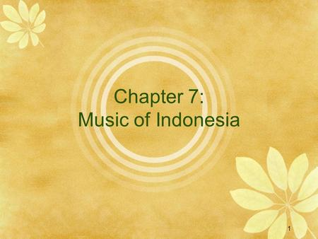 1 Chapter 7: Music of Indonesia. 2 Terms & Ideas to know  Gamelan  Tuning and scales (Pélog and Sléndro)  Gendhing  Loud and Soft Playing styles 