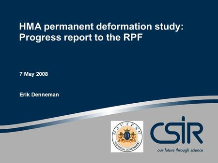 HMA permanent deformation study: Progress report to the RPF 7 May 2008 Erik Denneman.