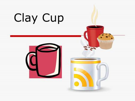 Clay Cup. Clay Vocabulary  Wedge: To knead to remove air bubbles  Kiln: An furnace made for firing clay.  Score: Making cross hatched marks on clay.