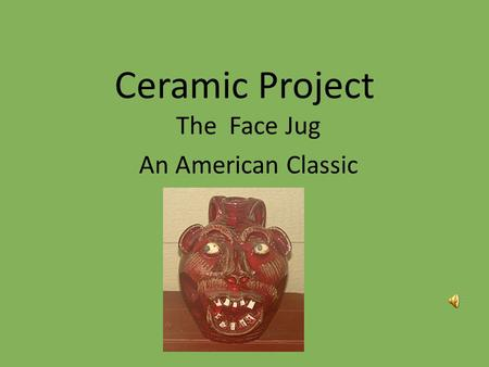 Ceramic Project The Face Jug An American Classic.