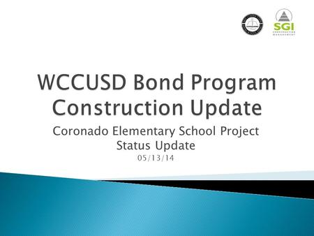 Coronado Elementary School Project Status Update 05/13/14.