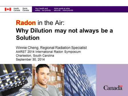 Why Dilution may not always be a Solution Winnie Cheng, Regional Radiation Specialist AARST 2014 International Radon Symposium Charleston, South Carolina.