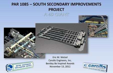 Eric M. Wetzel Carollo Engineers, Inc. Bentley Be Inspired Awards November 13, 2012.