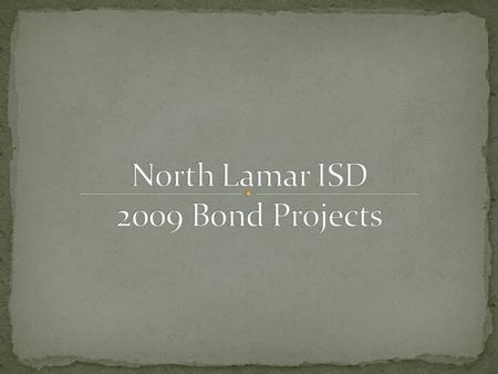 With the passage of the May 2009 NLISD Bond Election, campuses made improvements and repairs. New flooring in the elementary schools, updated kitchen.