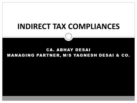 INDIRECT TAX COMPLIANCES