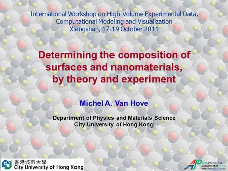 International Workshop on High-Volume Experimental Data, Computational Modeling and Visualization Xiangshan, 17-19 October 2011 Determining the composition.