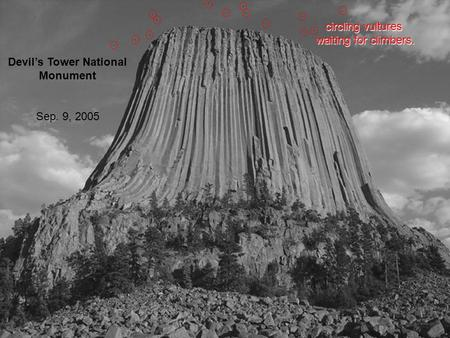 Devil's Tower National Monument Sep. 9, 2005 circling vultures waiting for climbers.
