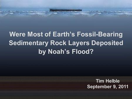 Were Most of <strong>Earth</strong>'s Fossil-Bearing Sedimentary Rock Layers Deposited by Noah's Flood? Thousands of people attend seminars put on by the young-<strong>earth</strong> creation.
