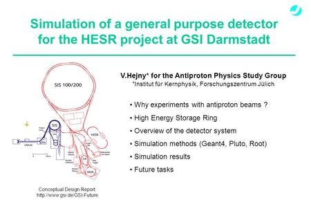 Simulation of a general purpose detector for the HESR project at GSI Darmstadt Conceptual Design Report:  V.Hejny* for the.