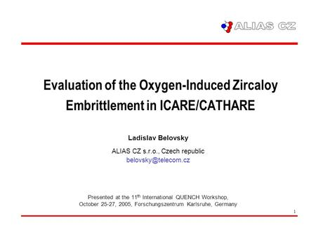 11th International QUENCH Workshop, October 25-27, 2005, Forschungszentrum Karlsruhe, Germany 1 Evaluation of the Oxygen-Induced Zircaloy Embrittlement.
