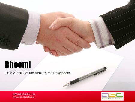 CRM & ERP for the Real Estate Developers Bhoomi ABC Info Soft Pvt. Ltd. www.abcinfosoft.com.