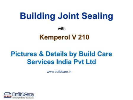 Building Joint Sealing Pictures & Details by Build Care Services India Pvt Ltd with Kemperol V 210 www.buildcare.in.