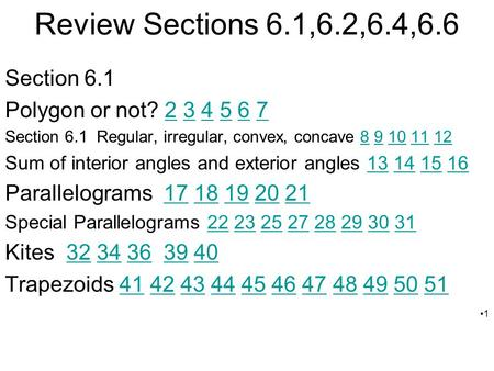 Review Sections 6.1,6.2,6.4,6.6 Section 6.1 Polygon or not? 2 3 4 5 6 7234567 Section 6.1 Regular, irregular, convex, concave 8 9 10 11 1289101112 Sum.