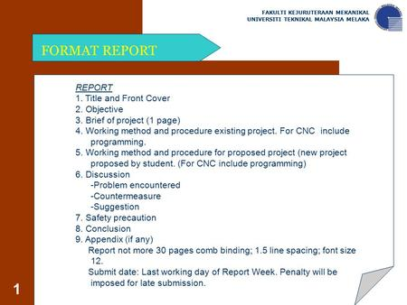 FORMAT REPORT REPORT 1. Title and Front Cover 2. Objective