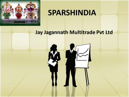 SPARSHINDIA Jay Jagannath Multitrade Pvt Ltd To give financial freedom.