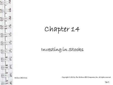 Chapter 14 Investing in Stocks McGraw-Hill/Irwin Copyright © 2012 by The McGraw-Hill Companies, Inc. All rights reserved. 14-1.