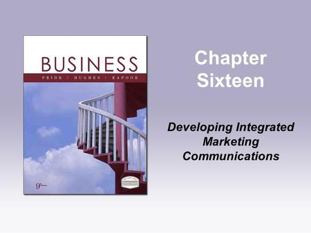 Chapter Sixteen Developing Integrated Marketing Communications.
