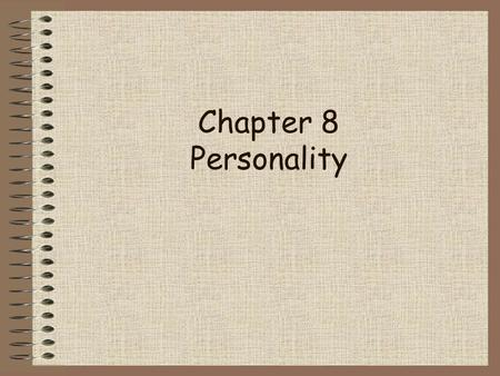 Chapter 8 Personality.