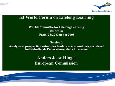 1st World Forum on Lifelong Learning World Committee for Lifelong Learning UNESCO Paris, 28/29 October 2008 Session 3 Analyses et prospective autour des.