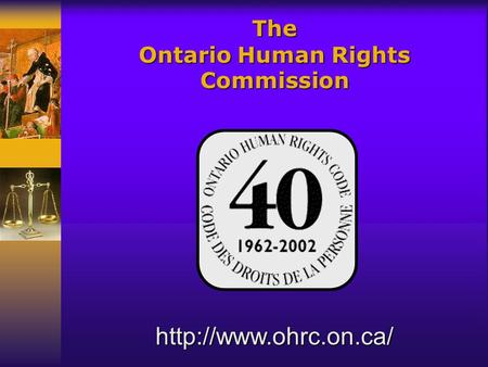 The Ontario Human Rights Commission.