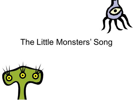 The Little Monsters' Song. How many monsters can you see?