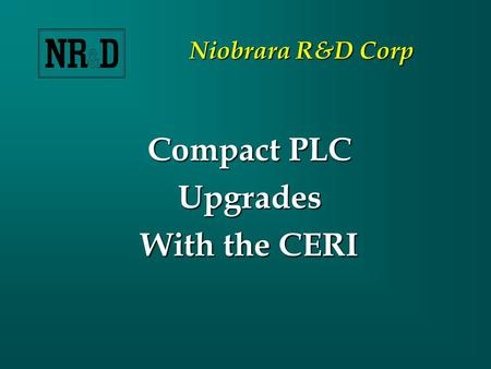 Niobrara R&D Corp Compact PLC Upgrades With the CERI.