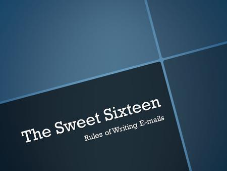 The Sweet Sixteen Rules of Writing E-mails. As always, lead with your conclusion, rephrasing questions with your first sentence.