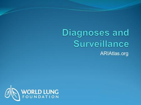 ARIAtlas.org. Infection can spread quickly in an interconnected world, and the infrastructure to support optimal approaches to diagnoses and surveillance.