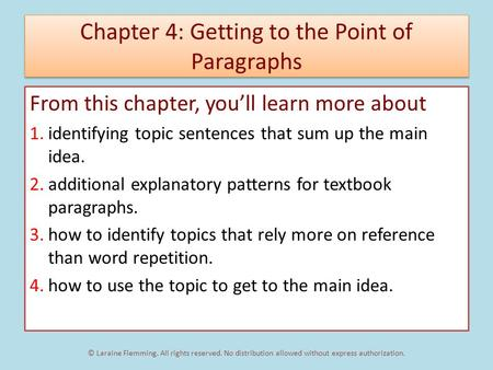 Chapter 4: Getting to the Point of Paragraphs From this chapter, you'll learn more about 1.identifying topic sentences that sum up the main idea. 2.additional.