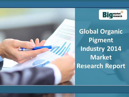 Global Organic Pigment Industry 2014 Market Research Report.