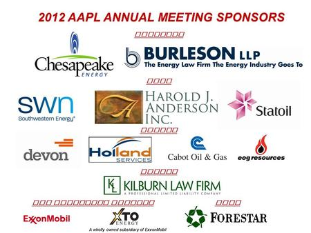 2012 AAPL ANNUAL MEETING SPONSORS PLATINUM GOLD SILVER SAN FRANCISCO SEMINAR GOLF A wholly owned subsidiary of ExxonMobil BRONZE.
