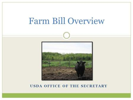 USDA OFFICE OF THE SECRETARY Farm Bill Overview. USDA History and Budget.