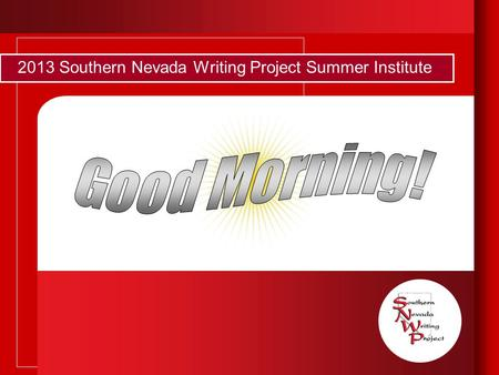 2013 Southern Nevada Writing Project Summer Institute.