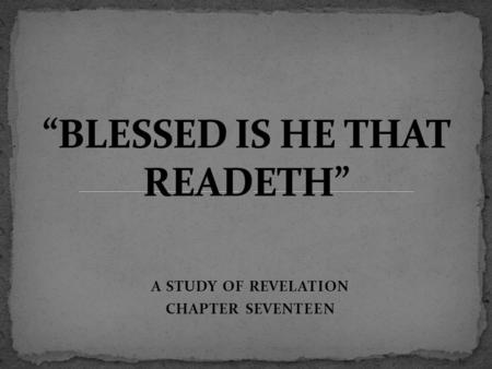 A STUDY OF REVELATION CHAPTER SEVENTEEN. The beast had failed to destroy the true church by heathen world powers, he causes to rise among the nations.