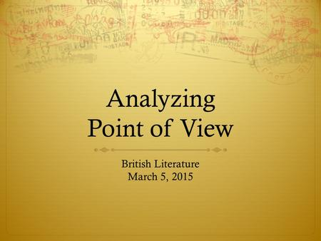 Analyzing Point of View British Literature March 5, 2015.