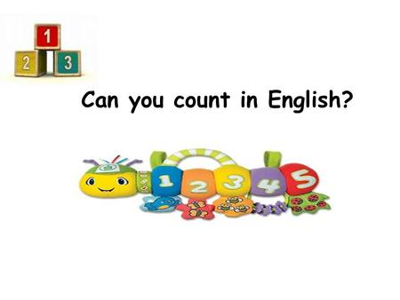 Can you count in English?. Single Digit Addition 1 + 1= I + I = 1 + 2= I + II = 2 + 3 = II + III = 3 + 5= III + IIIII = 5 + 4 = IIIII+ IIII= Try these.