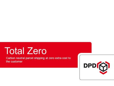 Total Zero Carbon neutral parcel shipping at zero extra cost to the customer.