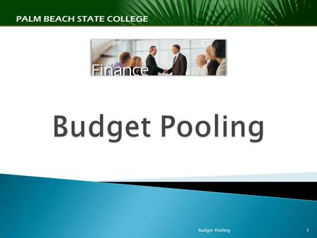 Budget Pooling1  Budget: A planning Tool. It is not cash or real money. In other words, a budget is an organizational plan stated in monetary terms.