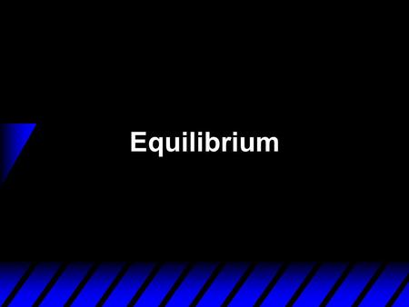 Equilibrium. Market Equilibrium  A market is in equilibrium when total quantity demanded by buyers equals total quantity supplied by sellers.  An equilibrium.