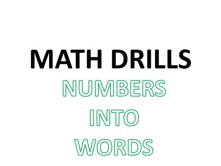 MATH DRILLS. 376 three hundred seventy-six 508 five hundred eight.