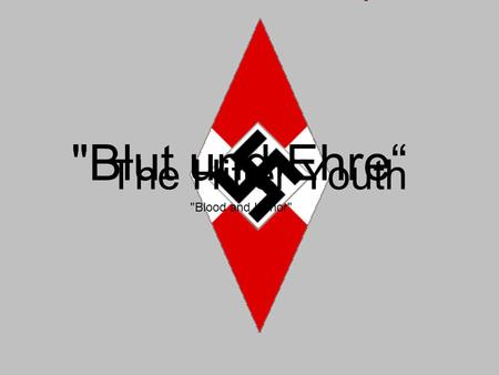 "The Hitler Youth Blut und Ehre"" Blood and Honor"