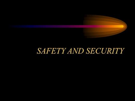 SAFETY AND SECURITY. SAFETY These are hazards in any establishment and their prevention is of tremendous importance. The housekeeper, along with other.