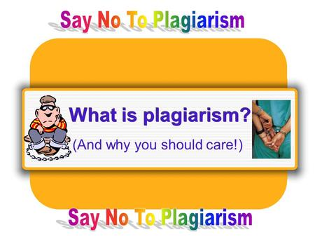 What is plagiarism? (And why you should care!). Definition: Plagiarism is the presenting the words, ideas, images, sounds, or the creative expression.