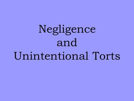 Negligence and Unintentional Torts. Weird Tort Claims - Page 365 Do any of these claims have merit? What kind of injury did the plaintiff(s) suffer? How.