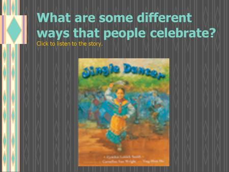 What are some different ways that people celebrate? Click to listen to the story.